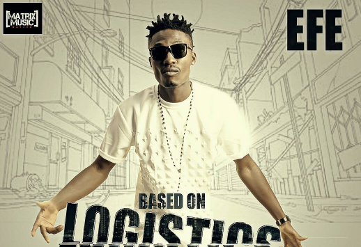 Efe releases 'Based on Logistics' | TheCable.ng