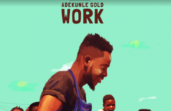 Adekunle Gold releases video for 'Work' | TheCable.ng