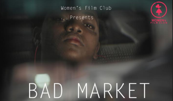 Women's Film Club to screen short film 'Bad Market' | TheCable.ng