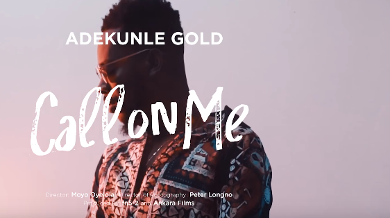 Adekunle Gold releases 'Call on Me' video | TheCable.ng