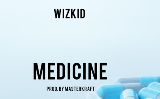 Wizkid releases 'pon pon' song 'Medicine | TheCable.ng