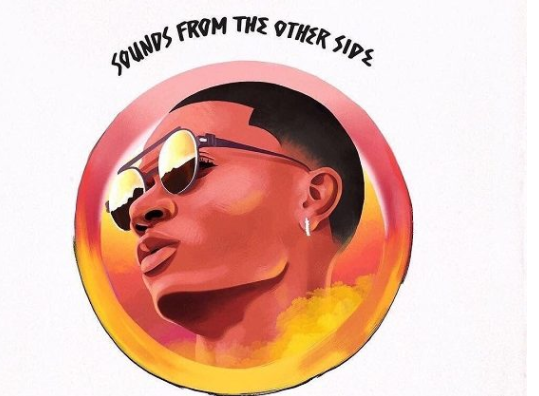 Wizkid's 'Sounds From The Other Side' | TheCable.ng